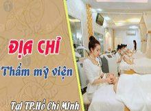 dia-chi-tham-my-vien-uy-tin-tai-tp-ho-chi-minh