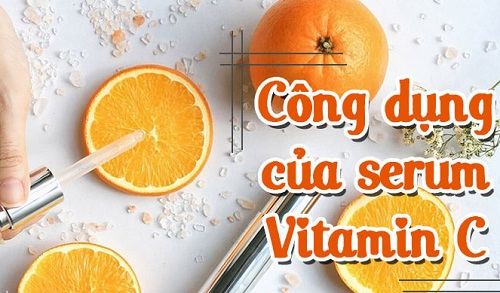 cong-dung-cua-serum-vitamin-c